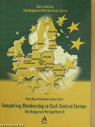 Completing membership in East Central Europe: The Hungarian perspectives 2.